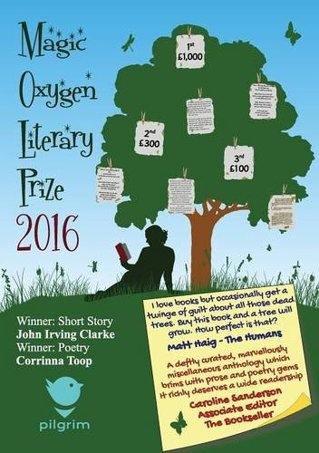 Download Magic Oxygen Literary Prize Anthology: the writing competition that created a Word Forest: 2016 pdf