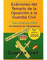 Exámenes del Temario de la Oposición a la Guardia Civil - Convocatoria 2020: 10 exámenes de 100 preguntas (Oposición Guardia Civil 2020)