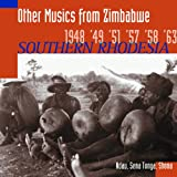 Other Musics from Zimbabwe: Southern Rhodesia