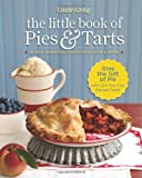 img - for Country Living The Little Book of Pies & Tarts: 50 Easy Homemade Favorites to Bake & Share book / textbook / text book