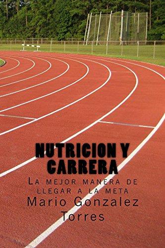 nutricion-y-carrera-la-mejor-manera-de-llegar-a-la-meta-spanish-edition