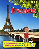 France: A Benjamin Blog and His Inquisitive Dog Guide (Country Guides, with Benjamin Blog and his Inquisitive Dog)