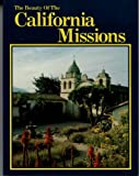 Beauty of the California Missions, Lee Foster, 0917630459