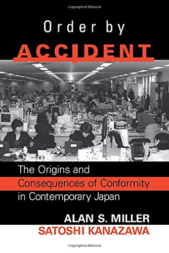 Order by Accident: The Origins and Consequences of Conformity in Contemporary (Kanazawa Japan)