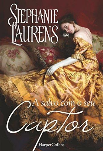 A salvo com o seu captor (HarperCollins) (Portuguese Edition) by [Laurens, Stephanie]