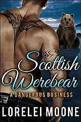 Scottish Werebear: A Dangerous Business: A BBW Bear Shifter Paranormal Romance (Scottish Werebears Book 2)