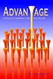 img - for Advantage: Business Competition in the New Normal by Bill Burnett (2010-02-19) book / textbook / text book