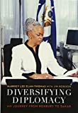 img - for Diversifying Diplomacy: My Journey from Roxbury to Dakar (Adst-dacor Diplomats and Diplomacy) book / textbook / text book