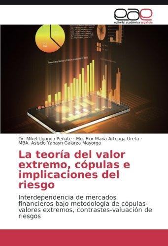 Descargar Libro La Teoría Del Valor Extremo, Cópulas E Implicaciones Del Riesgo Ugando Peñate Dr. Mikel