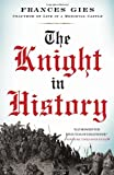 The Knight in History, Frances Gies, 0060914130