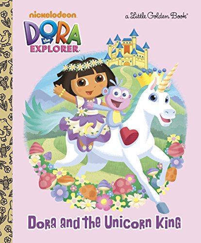 Dora and the Unicorn King (Dora the Explorer) (Little Golden Book) -