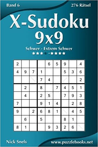 X Sudoku 9x9 Schwer Bis Extrem Schwer Band 6 276 Rätsel