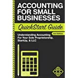 Accounting: For Small Businesses QuickStart Guide - Understanding Accounting For Your Sole Proprietorship, Startup, & LLC