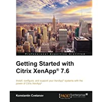 Getting Started with Citrix XenApp (R) 7.6