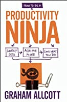 How to be a Productivity Ninja Front Cover