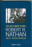 img - for The Best Made Plans: Robert R. Nathan and 20th Century Liberalism book / textbook / text book