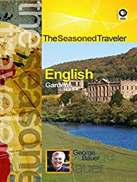The Seasoned Traveler English Gardens