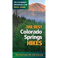 The Best Colorado Springs Hikes (Colorado Mountain Club Pack Guides)