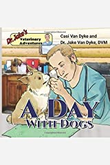 Dr. Jake's Veterinary Adventures: A Day with Dogs Paperback