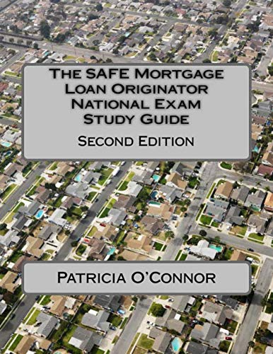 The SAFE Mortgage Loan Originator National Exam Study Guide: Second Edition by CreateSpace Independent Publishing Platform