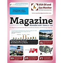 Global Energy Outlook - At A Glance in 24 Charts: Propane Exports Drove U.S. Petroleum Product Export Growth in First Half Of 2016 (USA Oil and Gas Monitor Book 11)