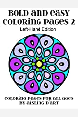 Bold and Easy Coloring Pages 2 - Left-Hand Edition: Coloring Pages for All Ages