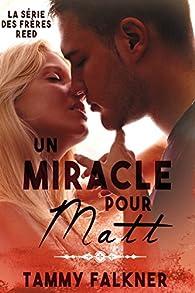 La série des frères Reed, tome 7 : Un Miracle pour Matt par Tammy Falkner
