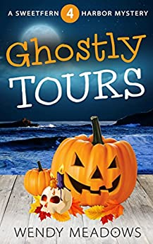 Ghostly Tours (Sweetfern Harbor Mystery Book 4) by [Meadows, Wendy]