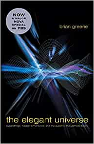 an analysis of brian greenes book the elegant universe The elegant universe superstrings, hidden dimensions, and the quest for the ultimate theory by brian greene w w norton & company read string theory has the potential to show that all of the wondrous happenings in the universe--from the frantic dance of subatomic quarks to the.