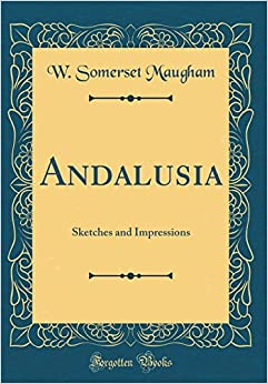 Book Andalusia: Sketches and Impressions (Classic Reprint)