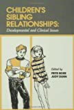 Children's Sibling Relationships : Developmental and Clinical Issues, Frits BOER, Judy Dunn, 0805811079