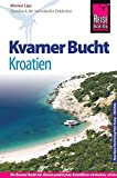 Reise Know-How Kroatien: Kvarner Bucht: Reiseführer für individuelles Entdecken