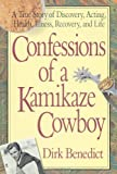 Confessions of a Kamikaze Cowboy, Dirk Benedict, 0757002773