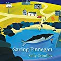 Saving Finnegan Audiobook by Sally Grindley Narrated by Ruth Sillers