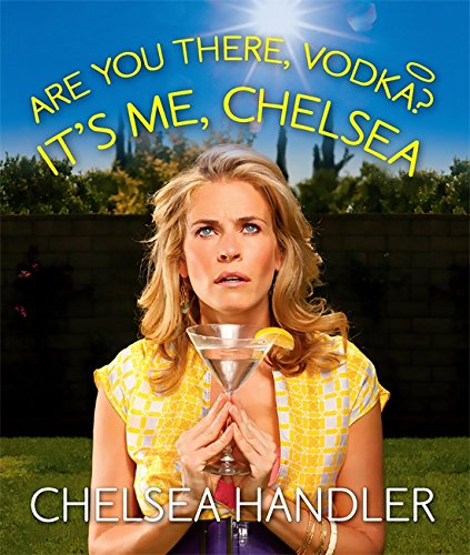 Book cover from Are You There, Vodka? Its Me, Chelsea[Mini Edition] (Miniature Editions) by Chelsea Handler