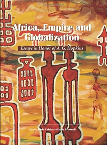 africa empire and globalization essays in honor of a g hopkins  africa empire and globalization essays in honor of a g hopkins carolina academic press african world series