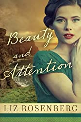 Beauty and Attention: A Novel