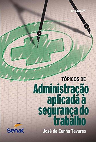 Tópicos de Administração Aplicada à Segurança do Trabalho