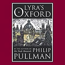 Lyra's Oxford Audiobook by Philip Pullman Narrated by Philip Pullman, Full Cast