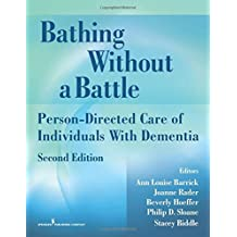 Bathing Without a Battle: Person-Directed Care of Individuals wit (2nd Edition) (2008-03-25) [Paperback]