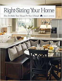Right-Sizing Your Home: How to Make Your House Fit Your Lifestyle ...