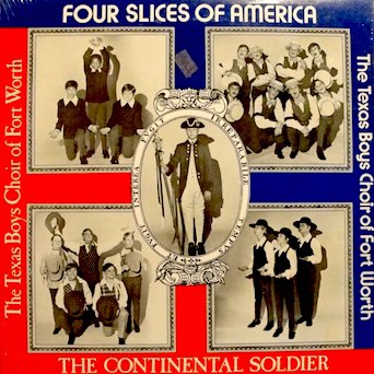 Four Slices of America / The Continental Soldier: medley of 26 folk songs, hymns, and popular songs. The continental soldier is a collection of songs about six patriots of the -