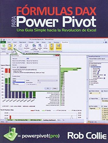 Formulas DAX para PowerPivot: Una guia simple hacia la revolucion de Excel (Spanish Edition) [Rob Collie] (Tapa Blanda)