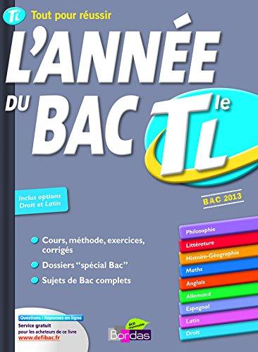 Lannée du Bac Tle L : BAC 2013 Tout pour réussir lannée de...: Amazon.es: Dominique Boissier, Nicole Gandilhon, Léon Karlson, Jacqueline Turgis, ...