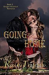 Going Home: Book 3 Oregon Historical Romance