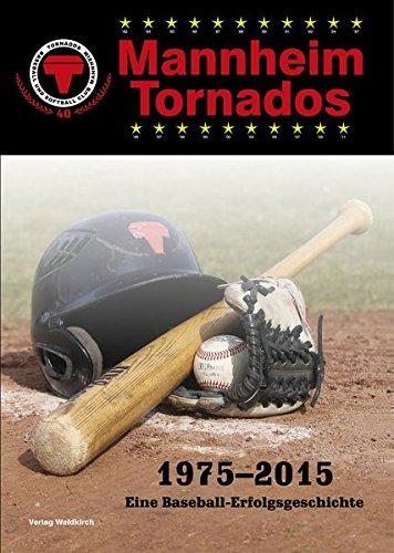 Mannheim Tornados 1975-2015: Eine Baseball-Erfolgsgeschichte Gebundenes Buch – 22. Mai 2015 Peter Engelhardt Stephan Jäger Waldkirch Verlag 3864760577