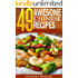 49 Awesome Chinese Recipes (The Ultimate Chinese Cookbook That Brings an Entire American Chinese Buffet to Your Dinner Table)