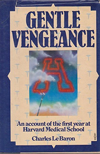 Gentle vengeance: An account of the first year at Harvard Medical School