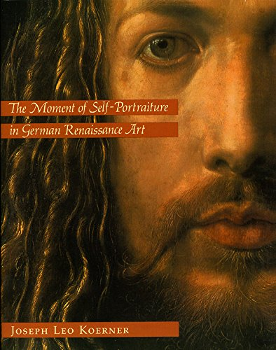 The Moment of Self-Portraiture in German Renaissance Art (Self Renaissance Portrait)