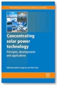 Concentrating Solar Power Technology: Principles, Developments and Applications (Woodhead Publishing Series in Energy)